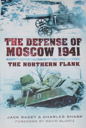 The Defense of Moscow 1941 - The Northern Flank, by Jack Radey and Charles Sharp
